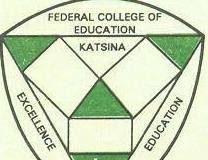 Federal College of Education (FCE) Katsina Post UTME Form 2020/2021   NCE & DEGREE