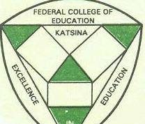 Federal College of Education (FCE) Katsina Post UTME Form 2020/2021 | NCE & DEGREE